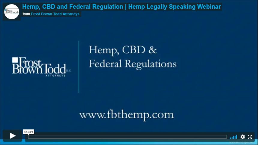 Hemp, CBD and Federal Regulation | Hemp Legally Speaking Webinar